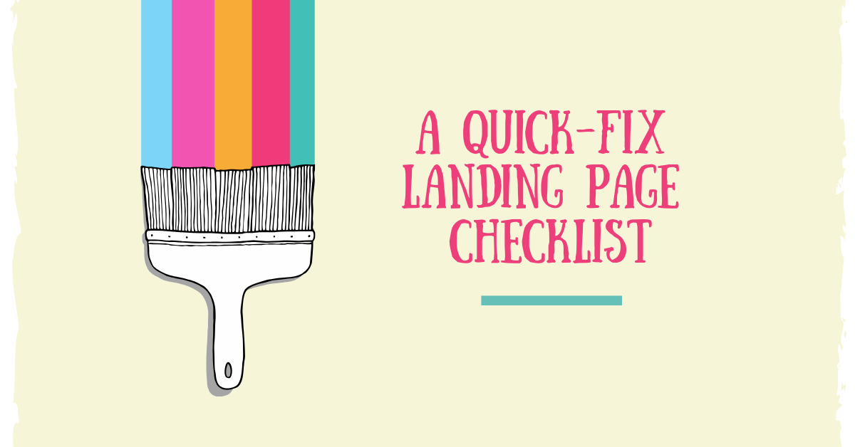 [Private] A Quick-Fix Landing Page Checklist: Don't Send Prospects to Your Website. Do This Instead…
