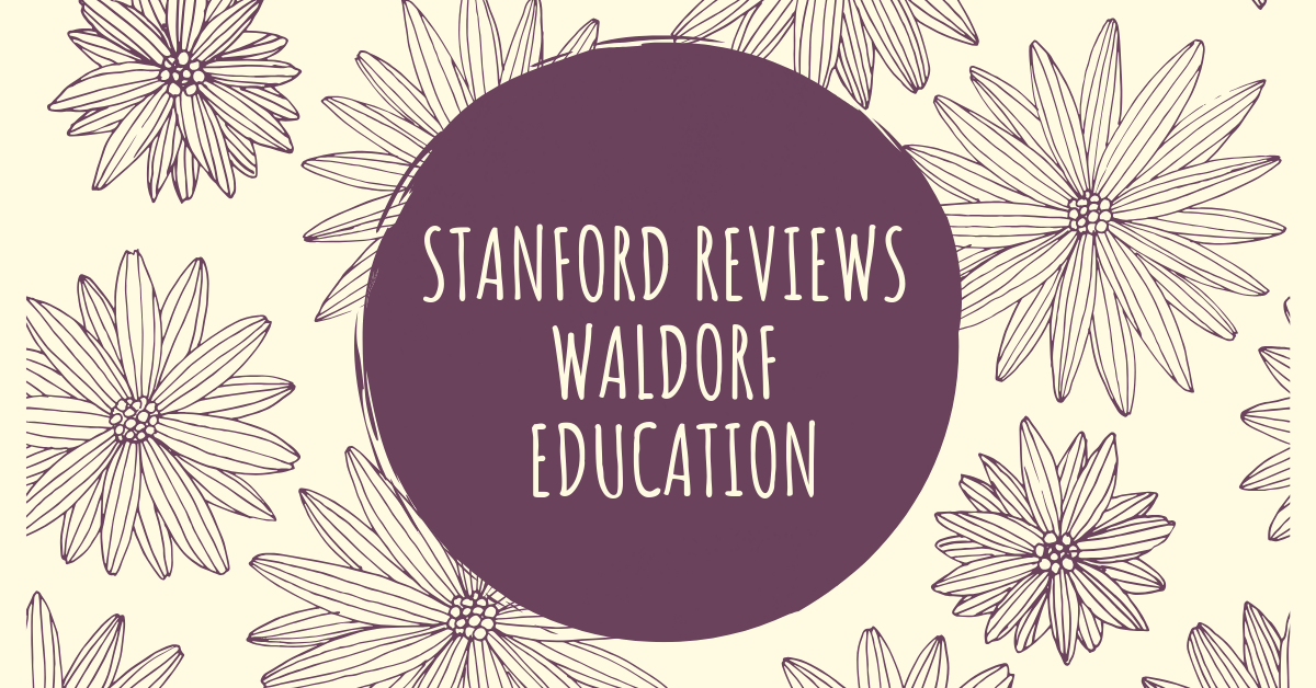 [Private] Stanford Reviews Waldorf Education