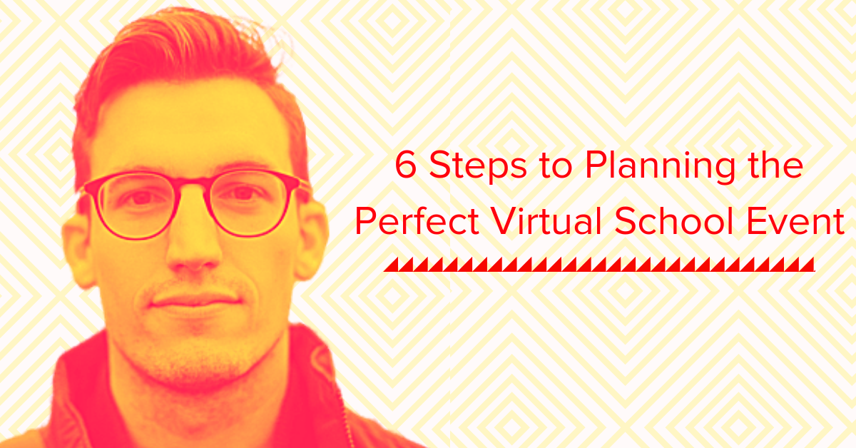 6 Steps in Planning the Perfect Virtual School Event