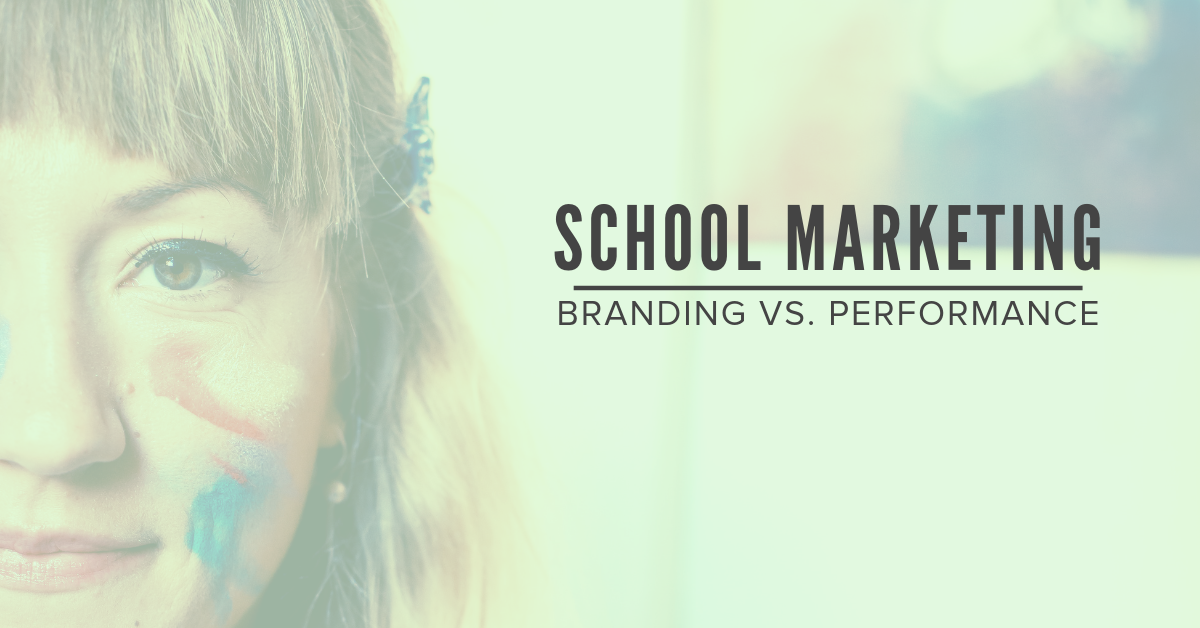 School Marketing: Branding vs. Performance