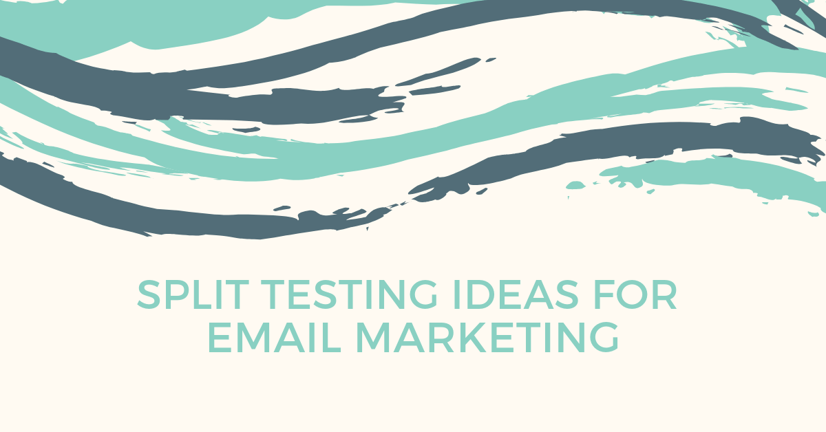 [Private] Split Testing Ideas: Email Marketing