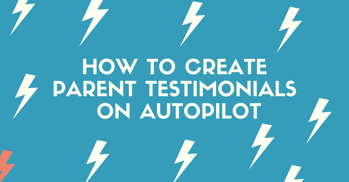 [Private] Checklist - How to create parent testimonials on autopilot