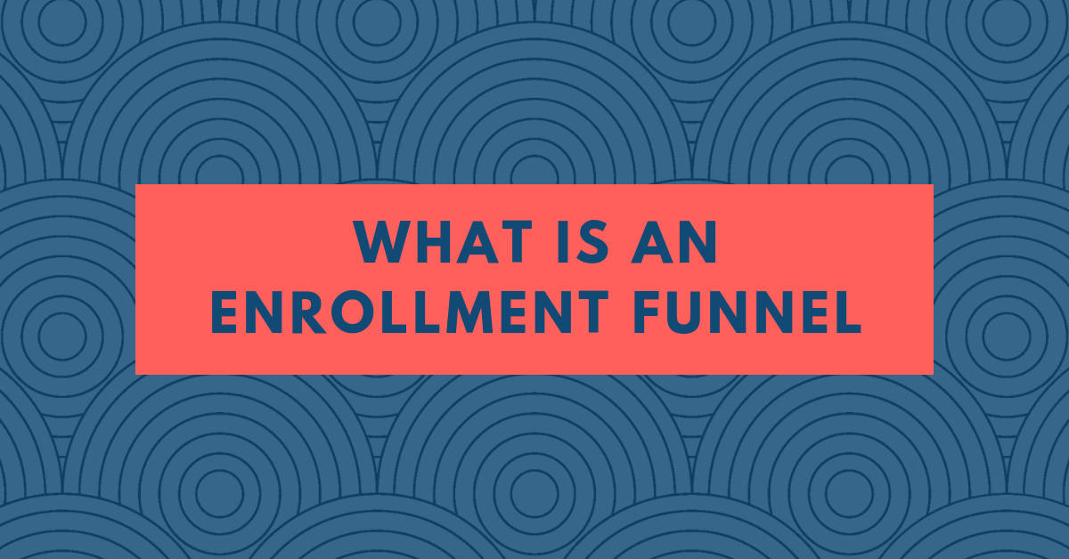 [Private] What is an Enrollment Funnel?