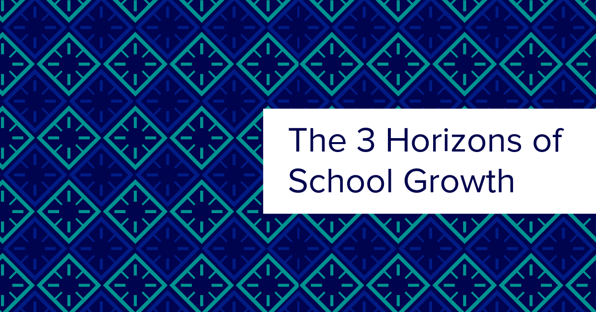 The 3 Horizons of School Growth