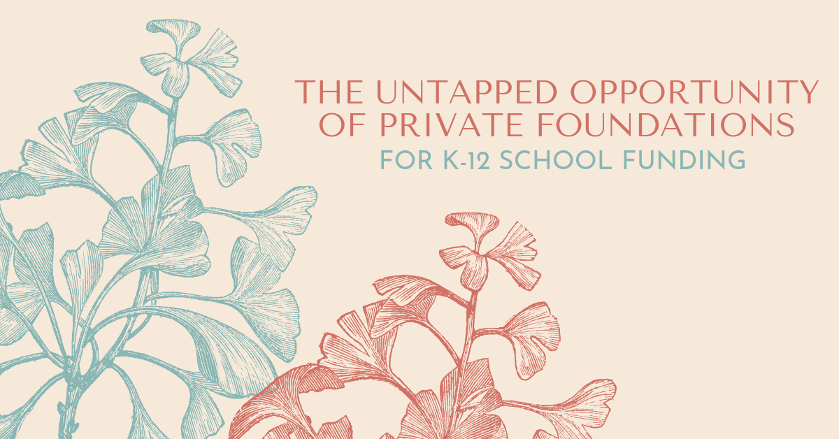 The Untapped Opportunity of Private Foundations for K-12 School Funding