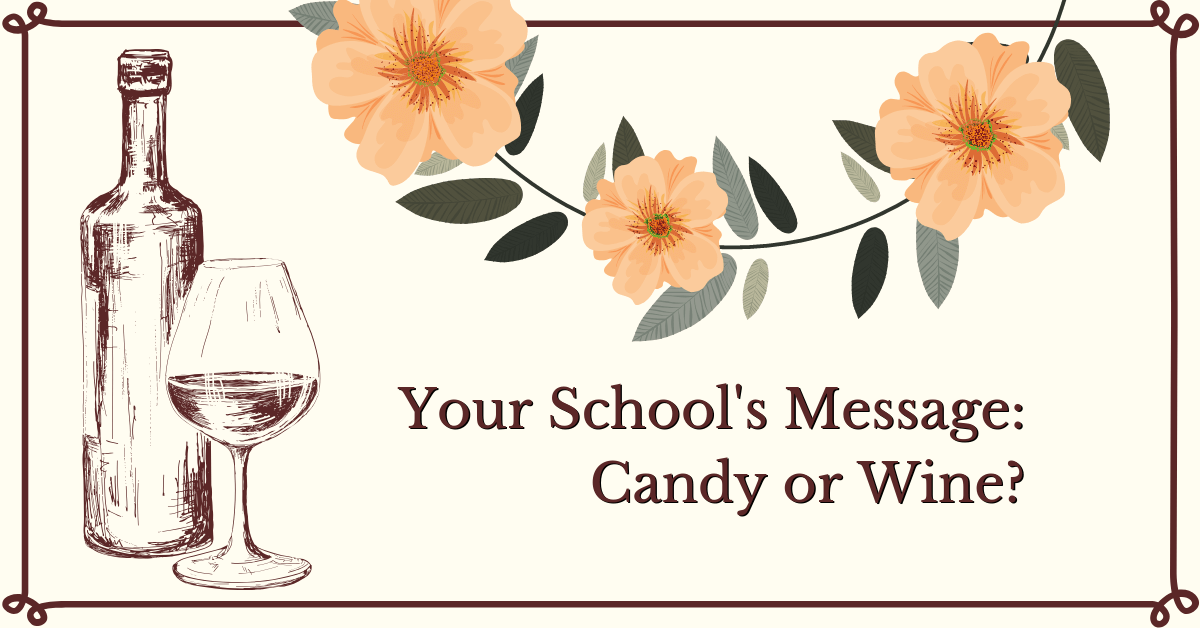 Your School's Message: Candy or Wine?