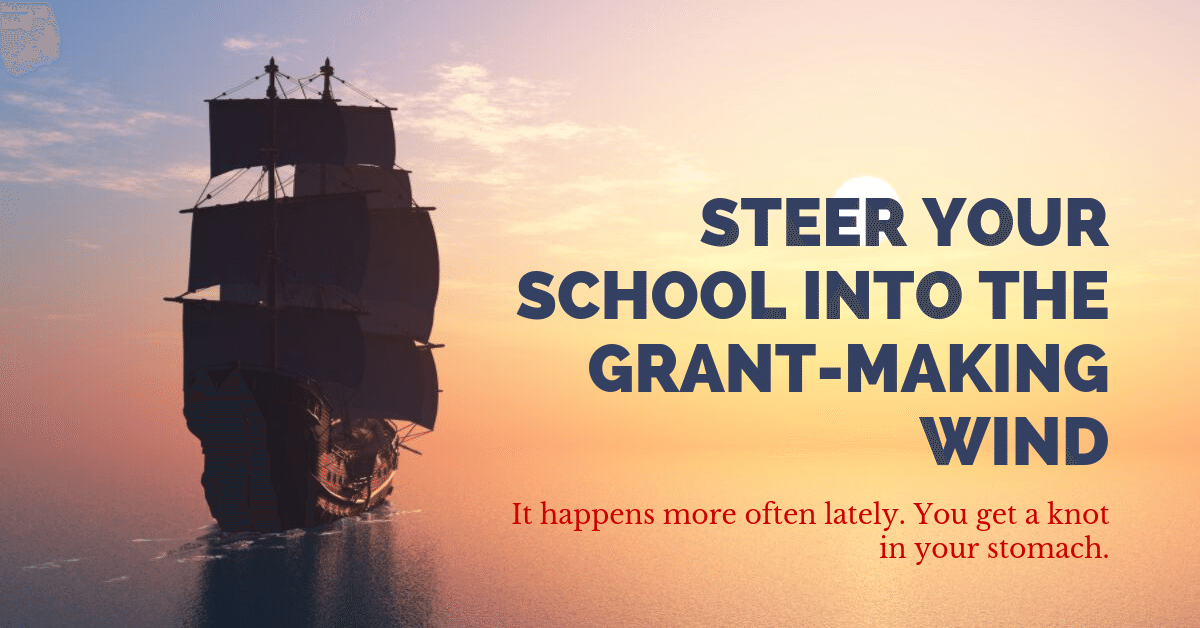 Steer Your School Into The Grant-Making Wind