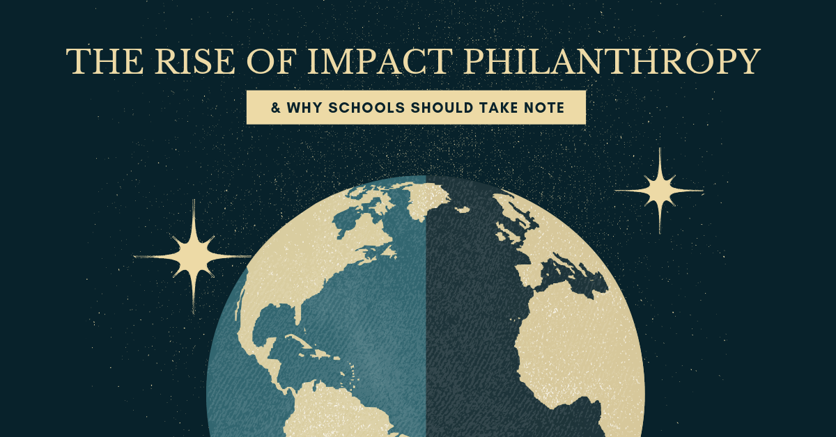 The Rise of Impact Philanthropy & Why Schools Should Take Note
