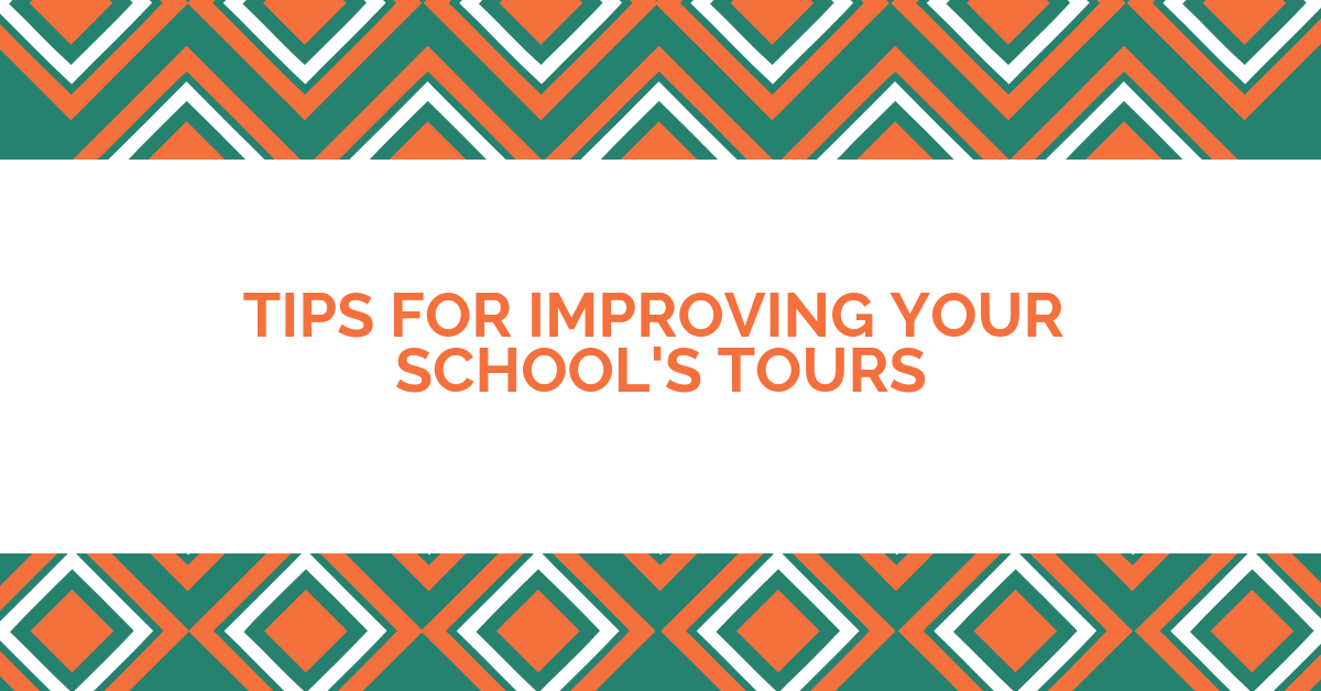 13 Tips for Improving Your School's Tours