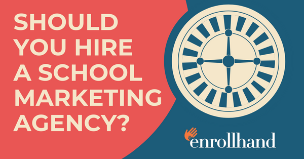 Should you hire a school marketing agency?