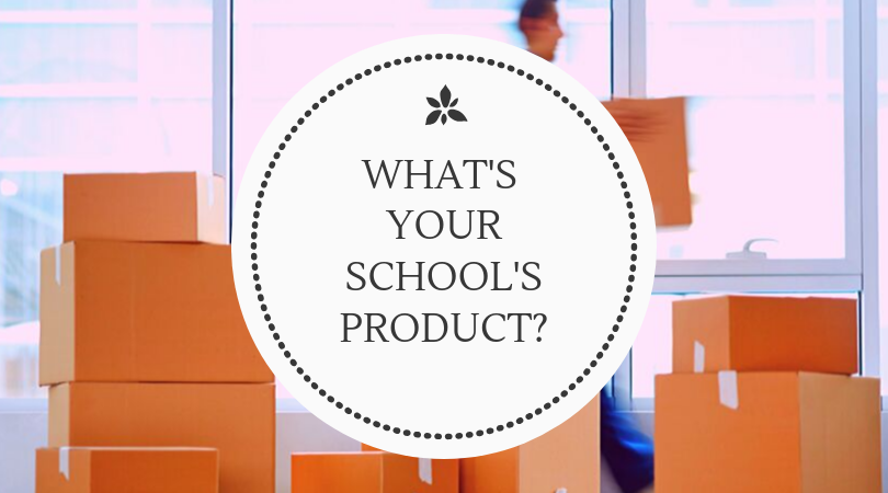 "What's Your School's ""Product""?"