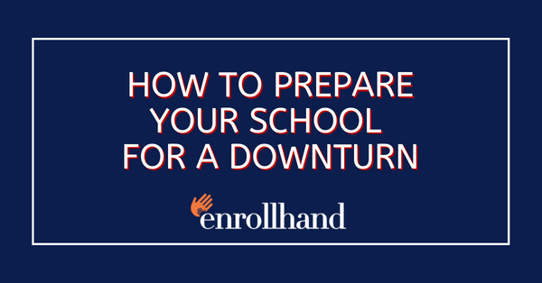 How To Prepare Your School for a Downturn?