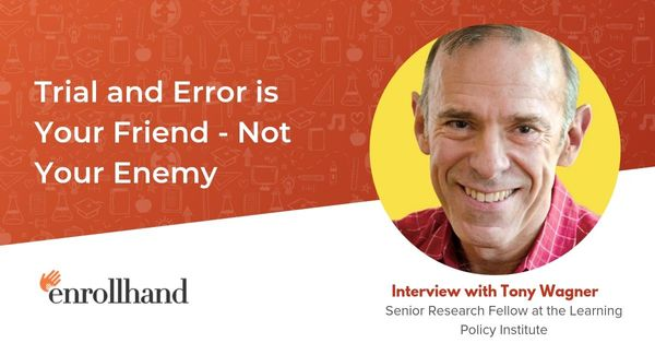 Trial and Error is Your Friend - Not Your Enemy, with Tony Wagner