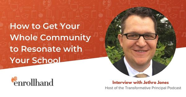 How to Get Your Whole Community to Resonate with Your School, with Jethro Jones