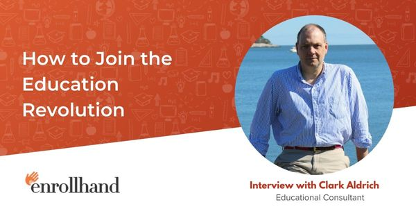 How to Join the Education Revolution, with Clark Aldrich