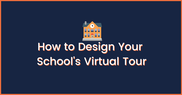 How to Design Your School's Virtual Tour
