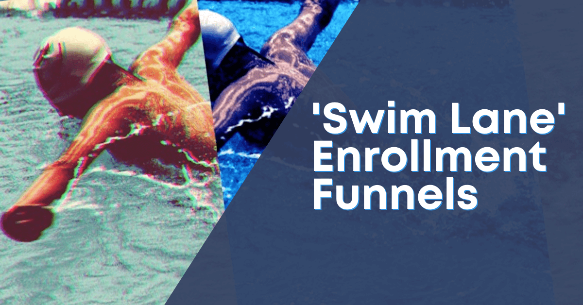 What Are 'Swim Lane' Enrollment Funnels?