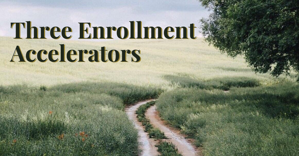 Three Enrollment Accelerators To Get The Most Out Of Your School's Growth Potential